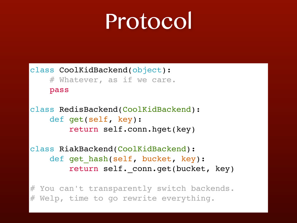 Protocol class CoolKidBackend(object): # Whatev...