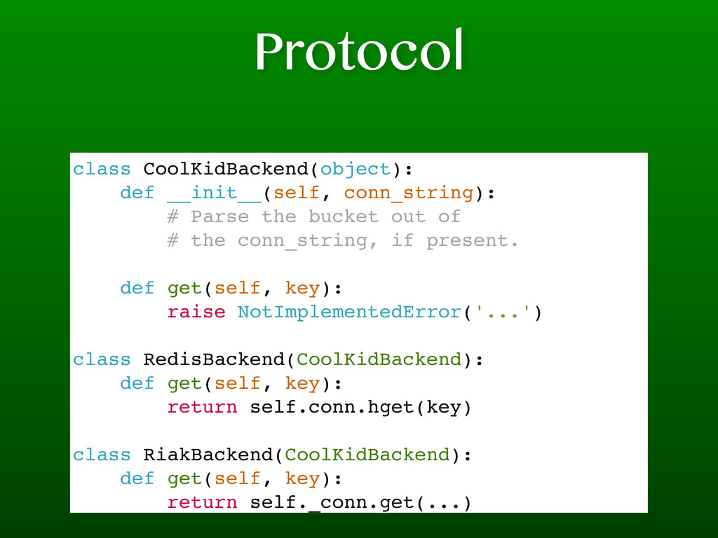 Protocol class CoolKidBackend(object): def __in...