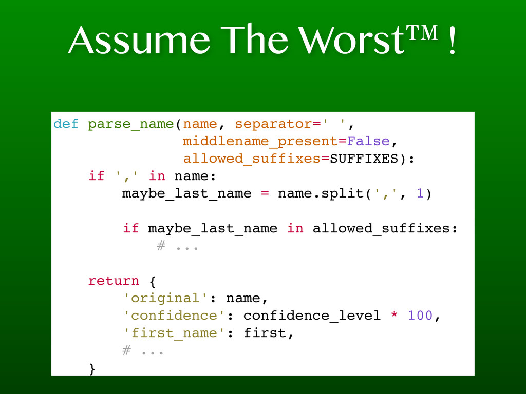Assume The Worst™! def parse_name(name, separat...