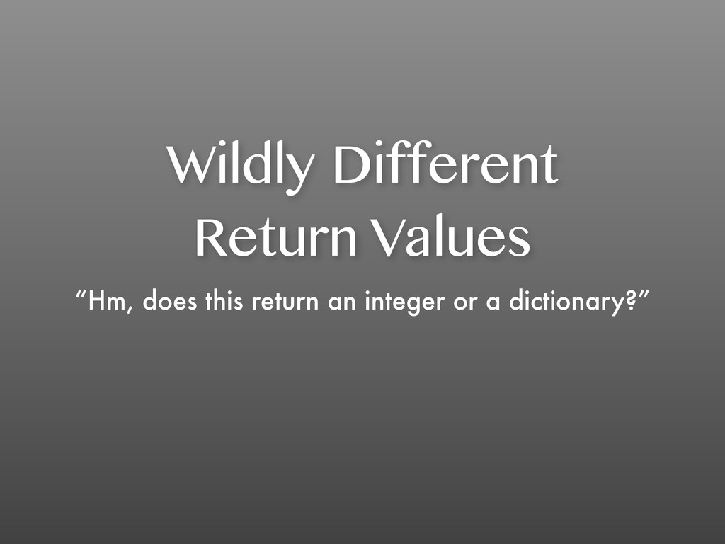 "Wildly Different Return Values ""Hm, does this r..."
