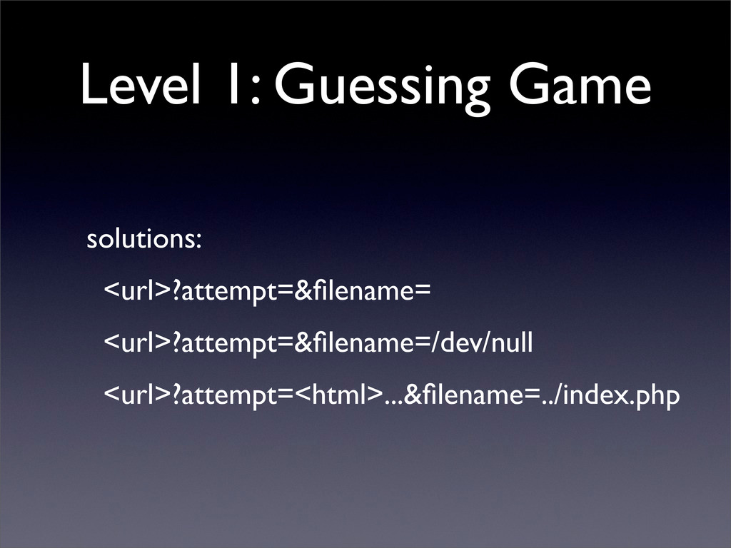 Level 1: Guessing Game solutions: <url>?attempt...