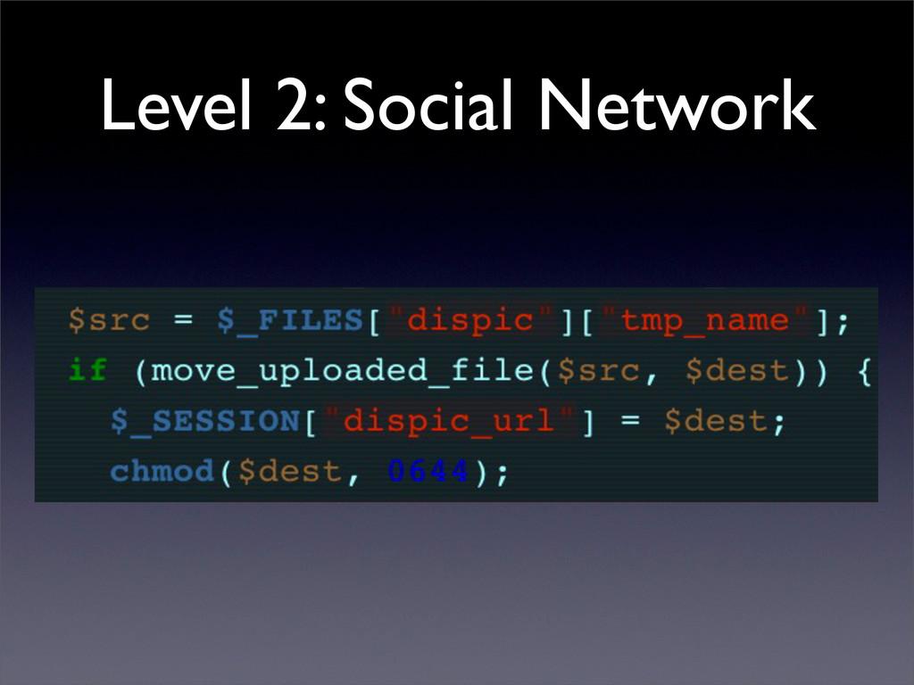 Level 2: Social Network