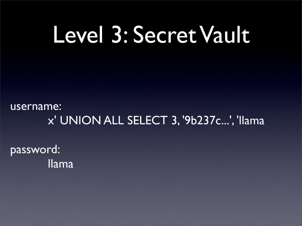 Level 3: Secret Vault username: x' UNION ALL SE...