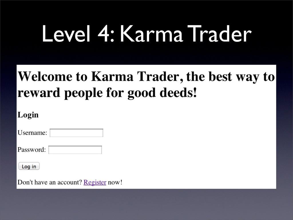 Level 4: Karma Trader