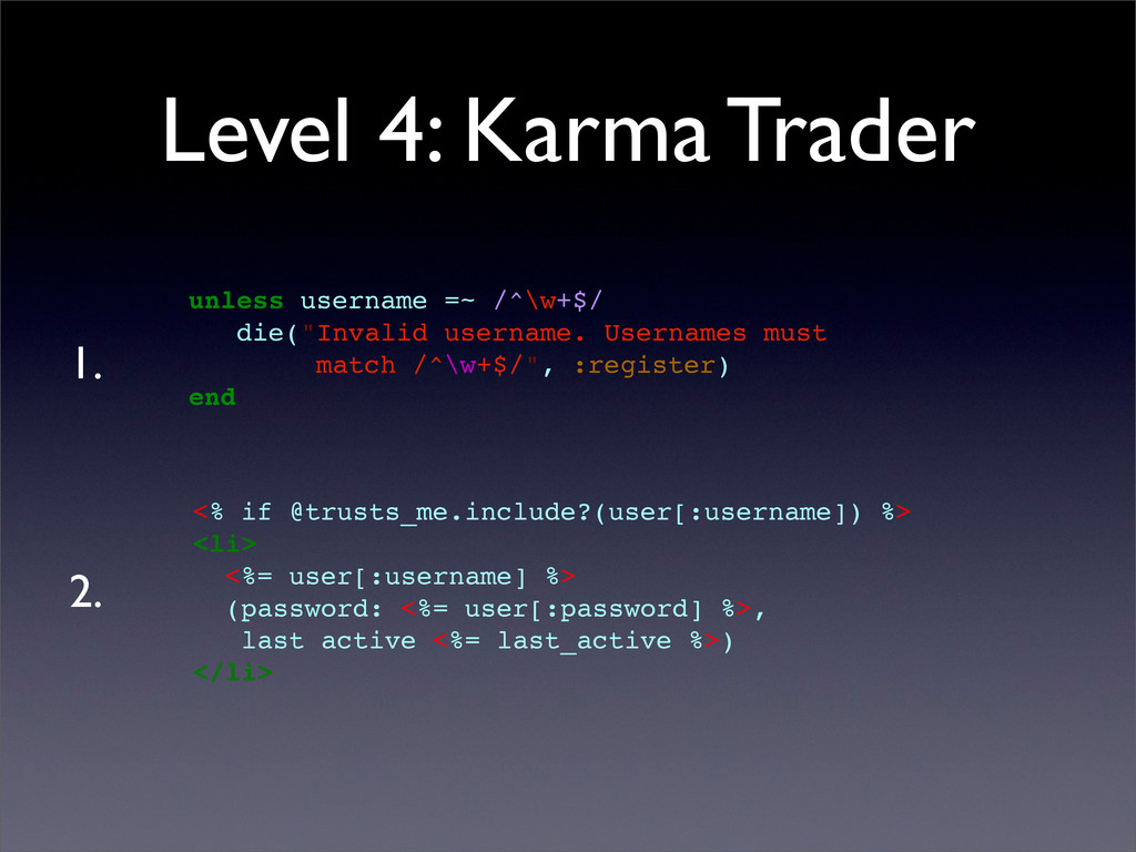 Level 4: Karma Trader unless username =~ /^\w+$...