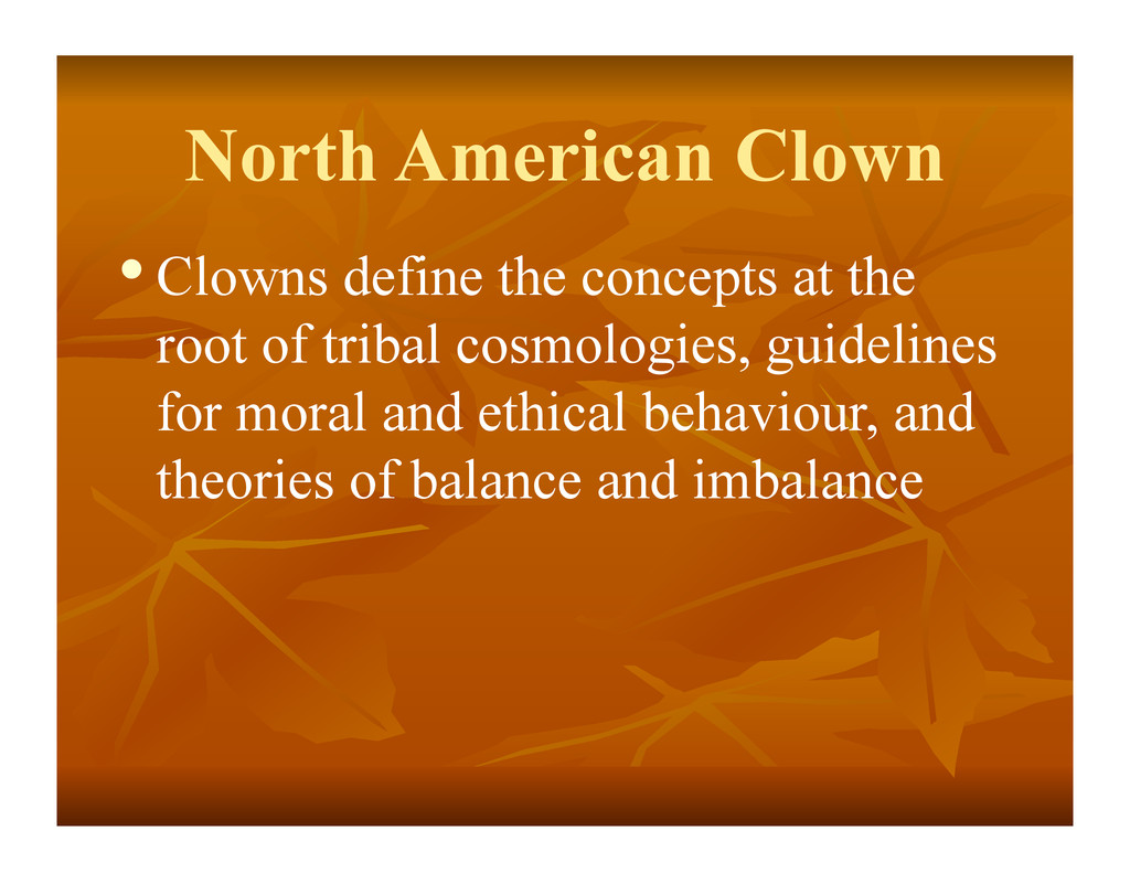 North American Clown •Clowns define the concep...