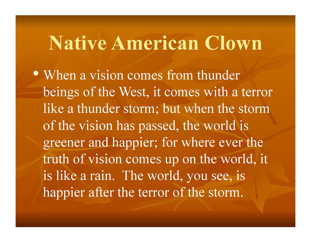 Native American Clown •When a vision comes fro...