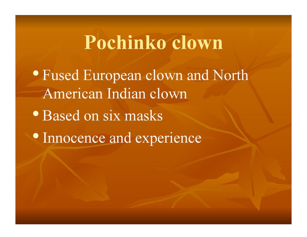 Pochinko clown •Fused European clown and North...