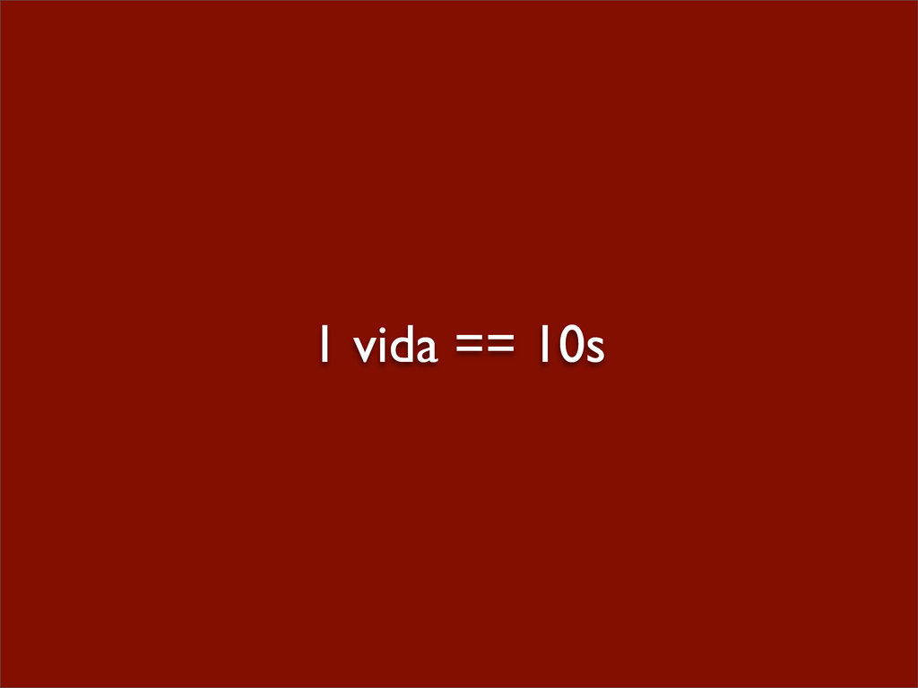 1 vida == 10s