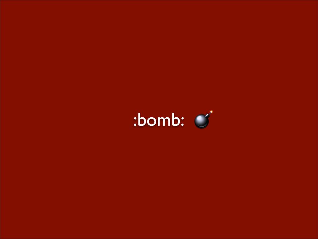 :bomb: