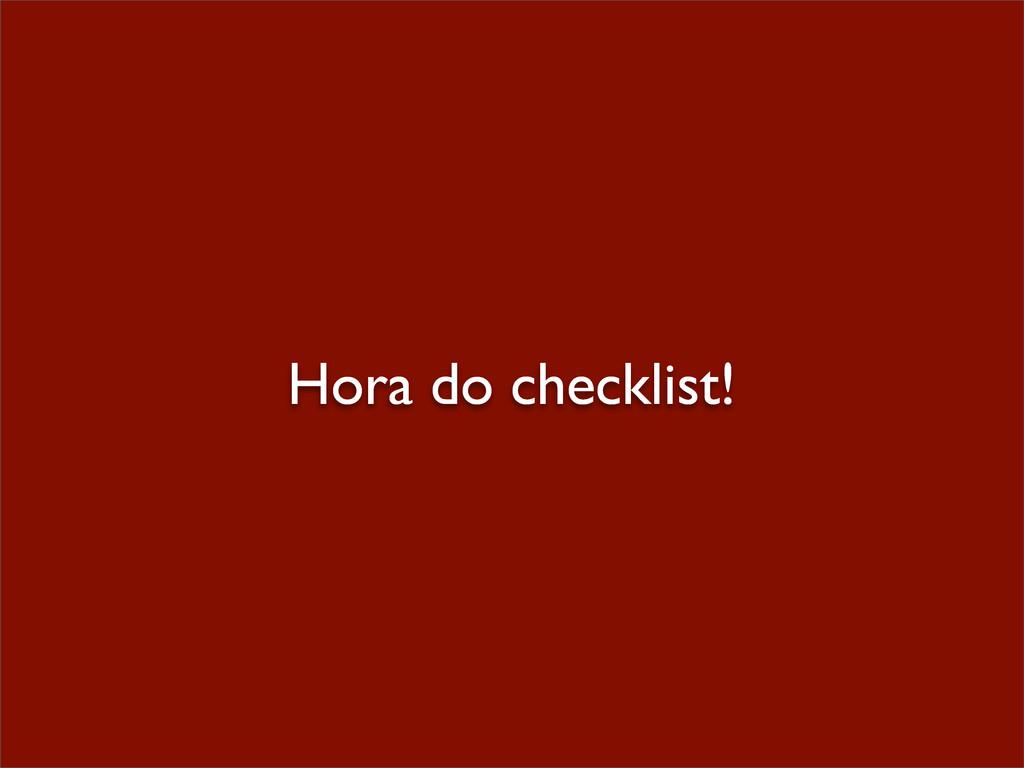 Hora do checklist!