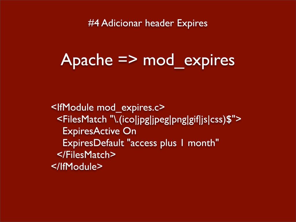 #4 Adicionar header Expires Apache => mod_expir...