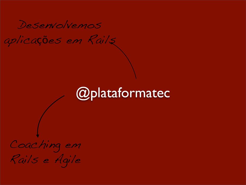 Desenvolvemos aplicações em Rails Coaching em R...