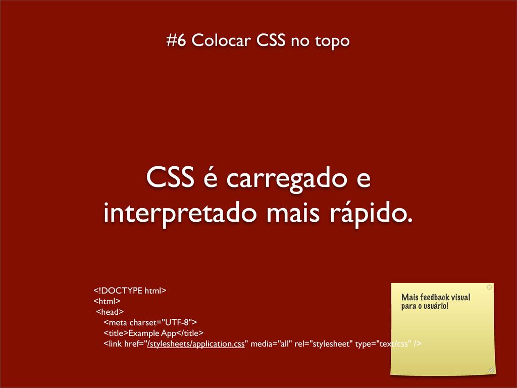 #6 Colocar CSS no topo CSS é carregado e interp...