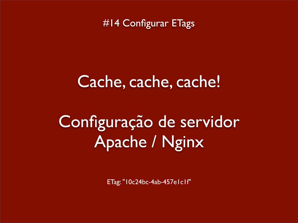 #14 Configurar ETags Cache, cache, cache! Configu...