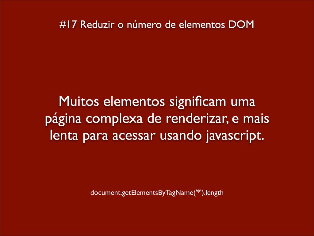 #17 Reduzir o número de elementos DOM Muitos el...