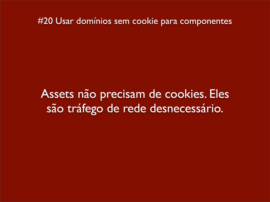 #20 Usar domínios sem cookie para componentes A...