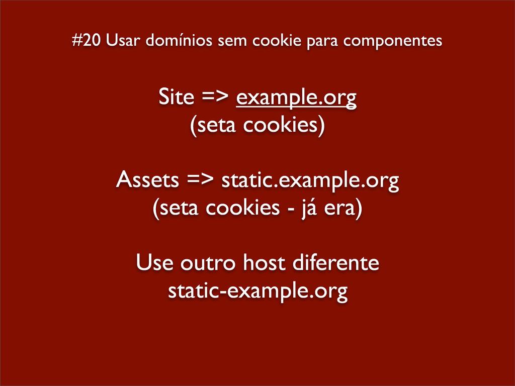 #20 Usar domínios sem cookie para componentes S...