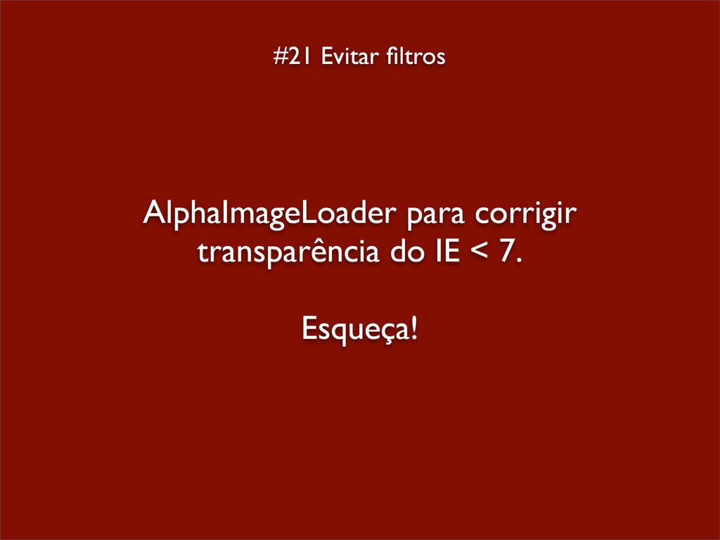 #21 Evitar filtros AlphaImageLoader para corrigi...