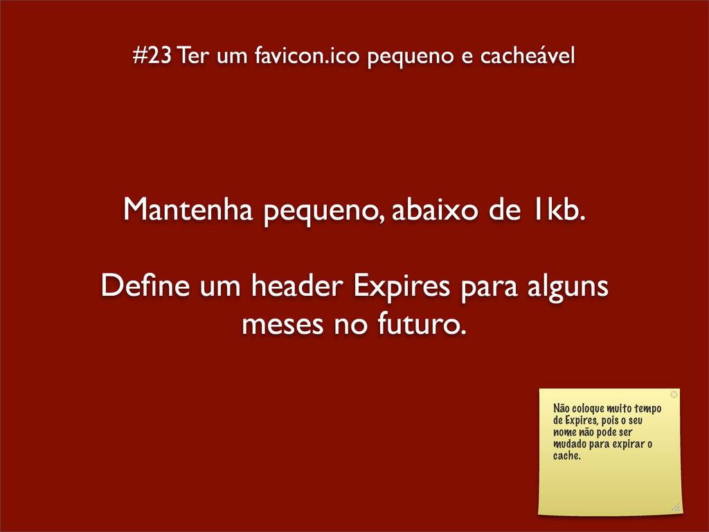 #23 Ter um favicon.ico pequeno e cacheável Mant...