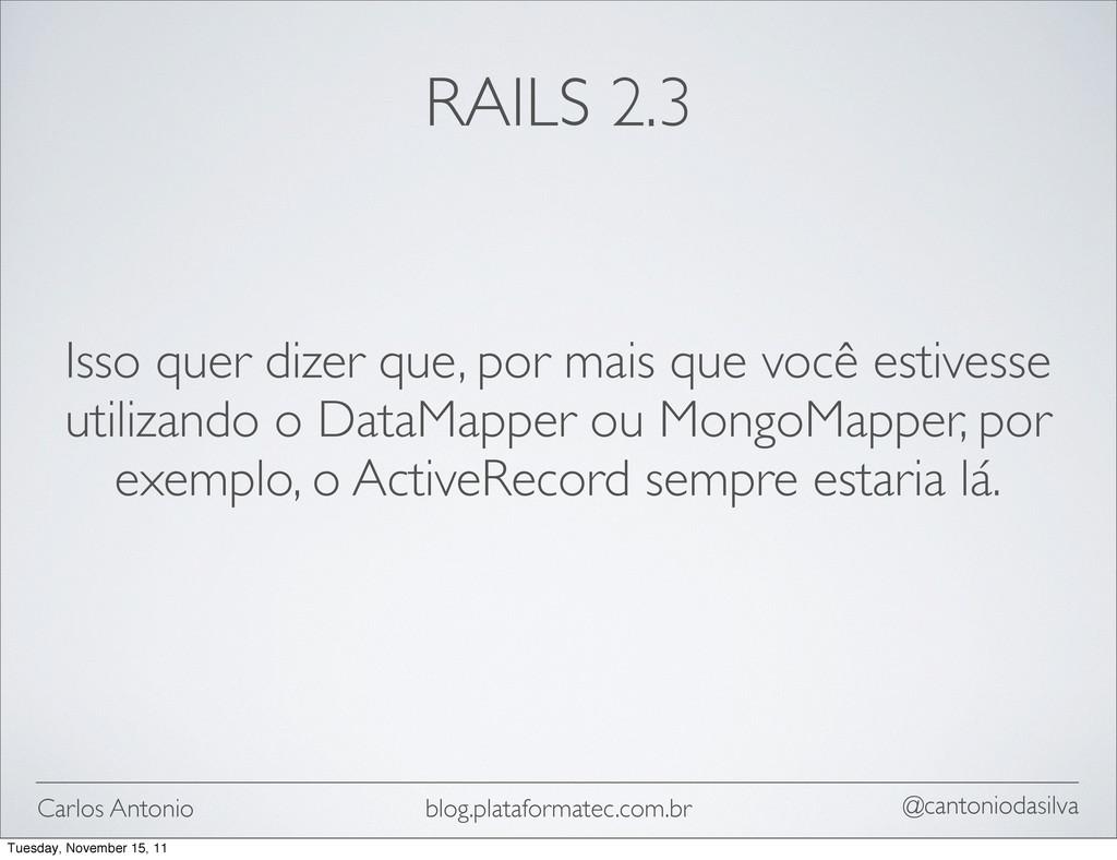 Carlos Antonio @cantoniodasilva blog.plataforma...