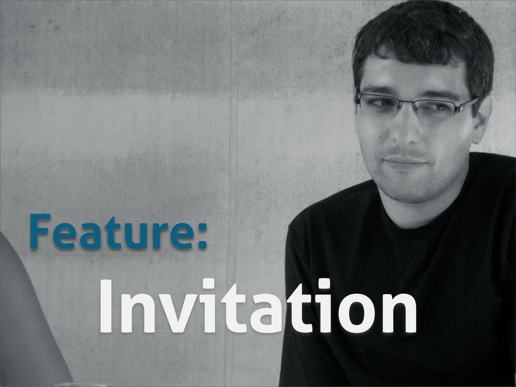 Invitation Feature: