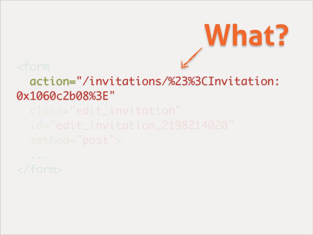 "<form action=""/invitations/%23%3CInvitation: 0x..."