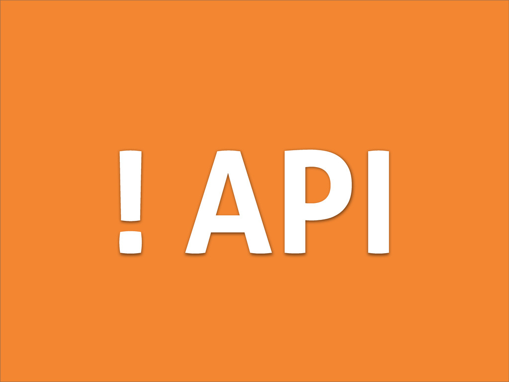 ! API