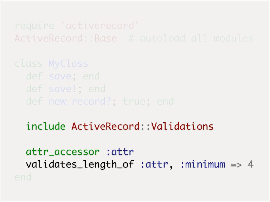 require 'activerecord' ActiveRecord::Base # aut...