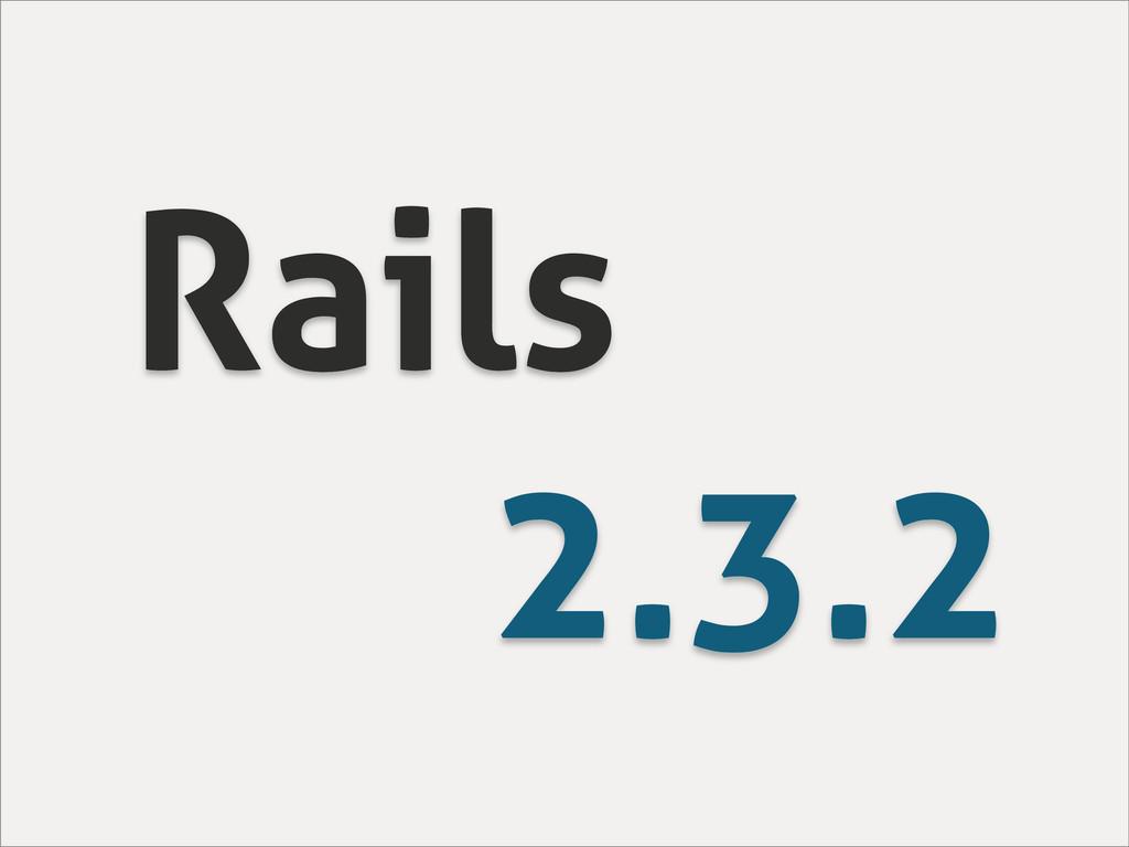 Rails 2.3.2