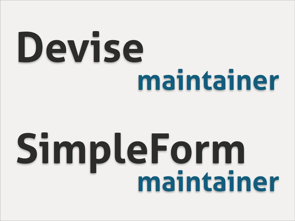 Devise maintainer SimpleForm maintainer
