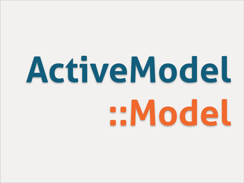ActiveModel ::Model