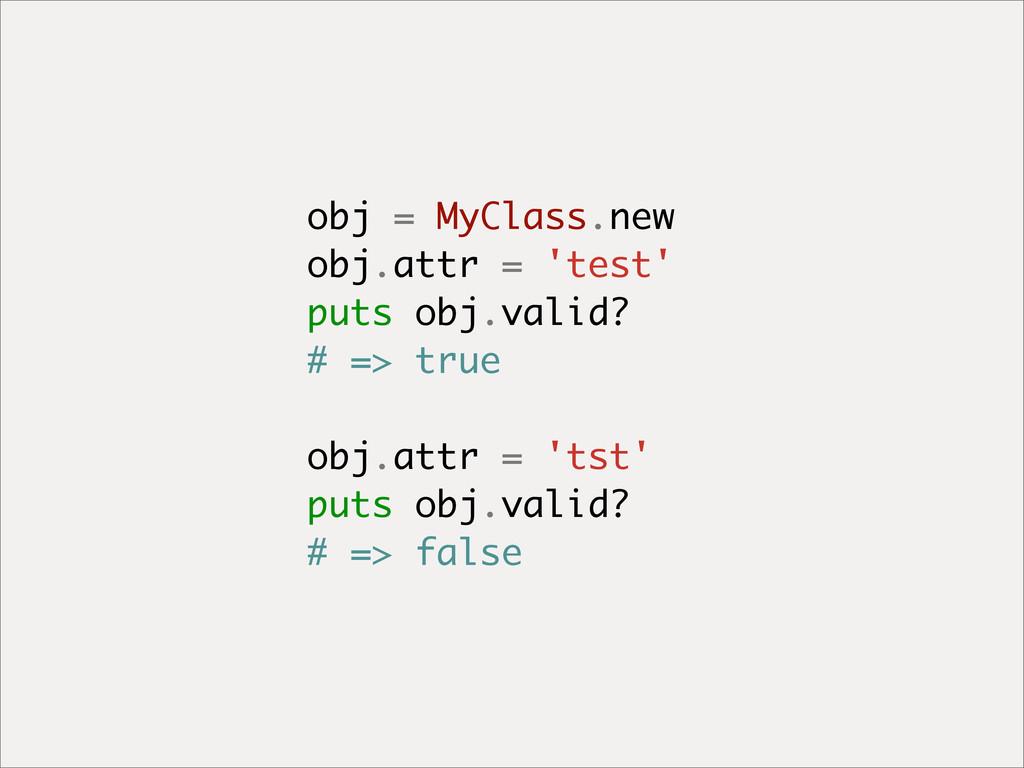 obj = MyClass.new obj.attr = 'test' puts obj.va...