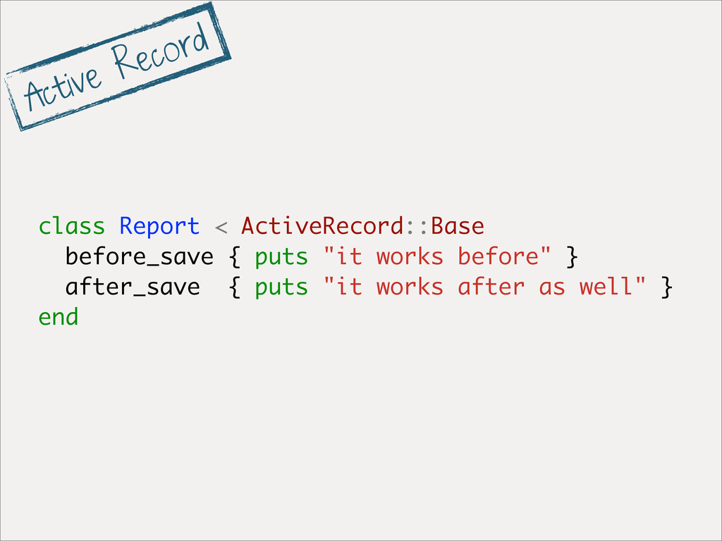 class Report < ActiveRecord::Base before_save {...