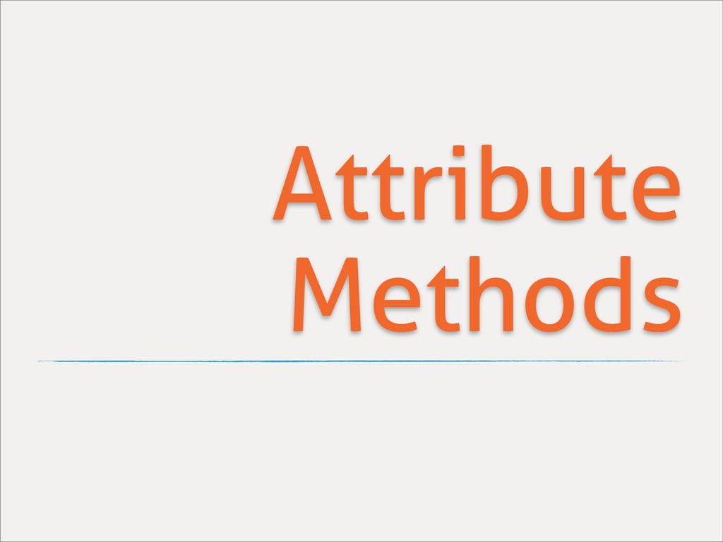 Attribute Methods