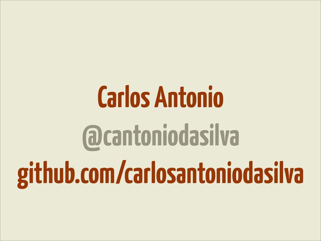 Carlos Antonio @cantoniodasilva github.com/carl...