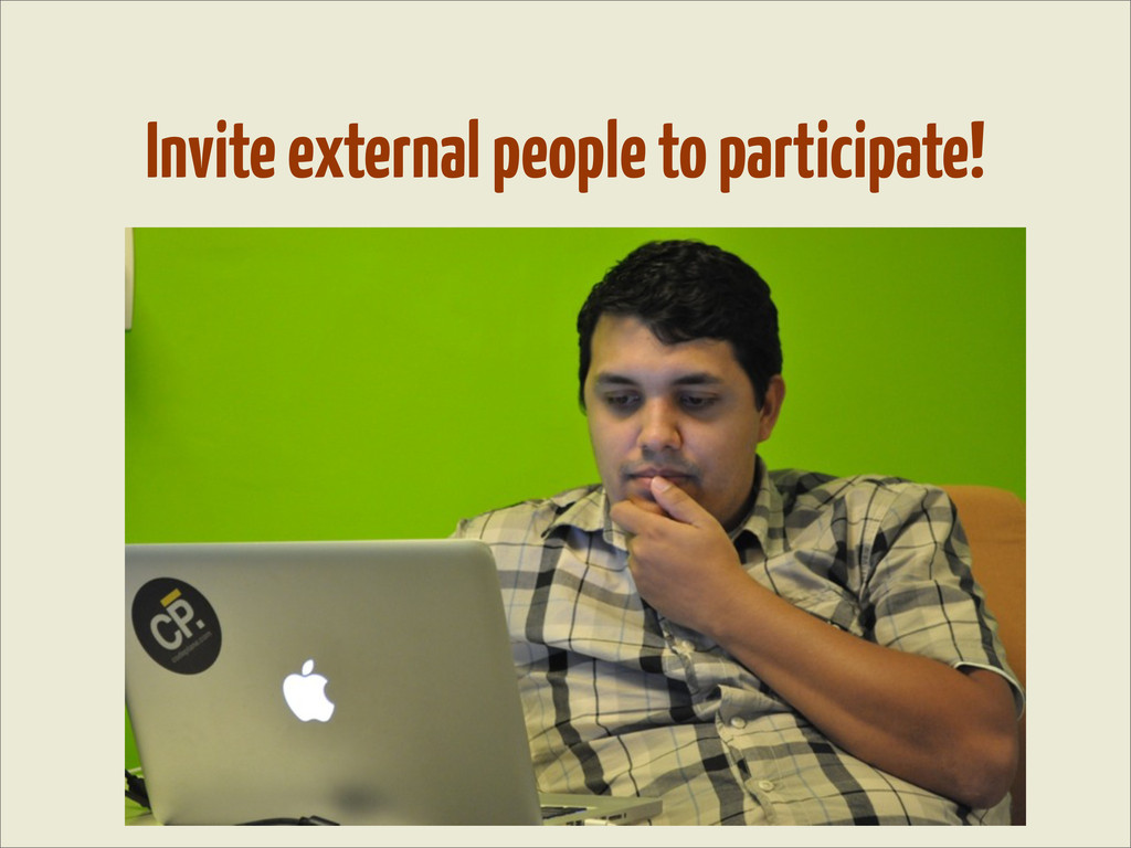 Invite external people to participate!