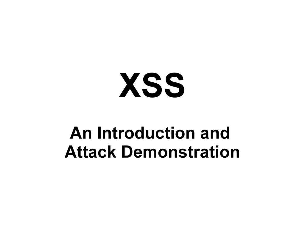XSS An Introduction and Attack Demonstration