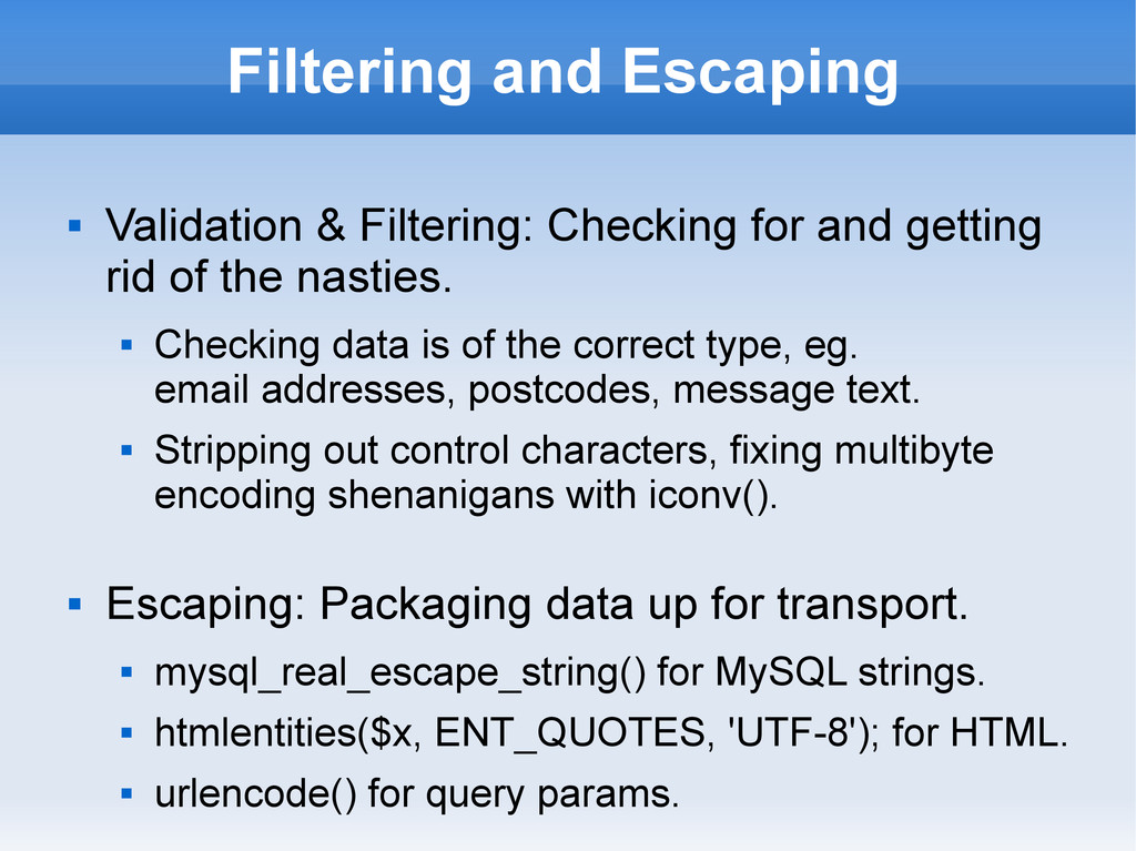 Filtering and Escaping  Validation & Filtering...