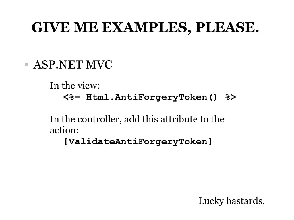 GIVE ME EXAMPLES, PLEASE. ● ASP.NET MVC Lucky b...