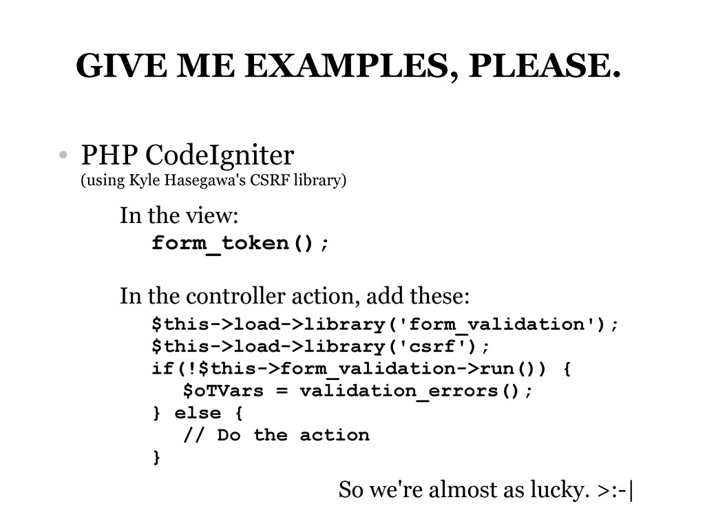 GIVE ME EXAMPLES, PLEASE. ● PHP CodeIgniter (us...