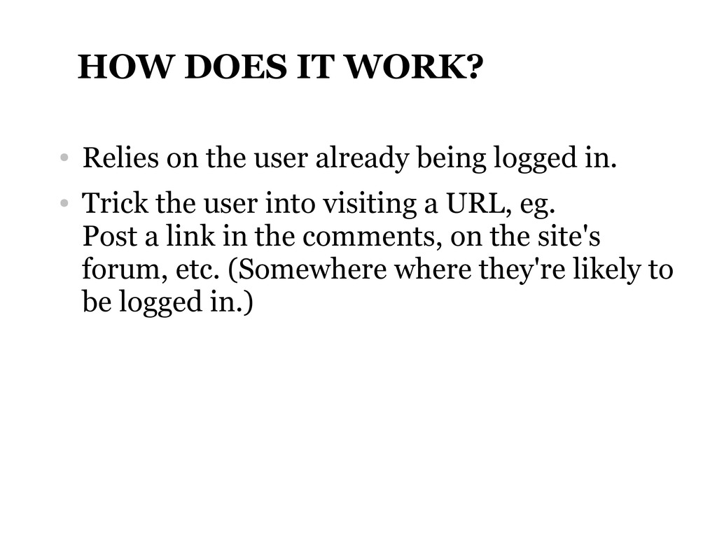 HOW DOES IT WORK? ● Relies on the user already ...