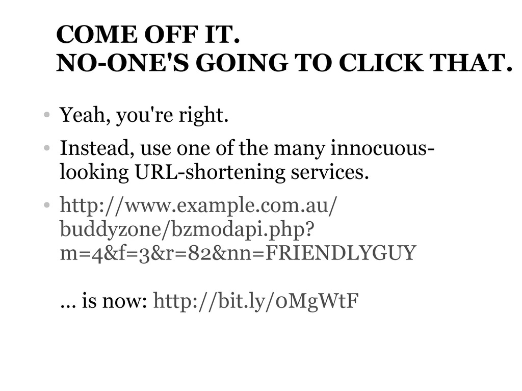 COME OFF IT. NO-ONE'S GOING TO CLICK THAT. ● Ye...