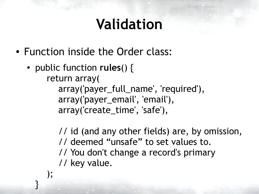 Validation ● Function inside the Order class: ●...