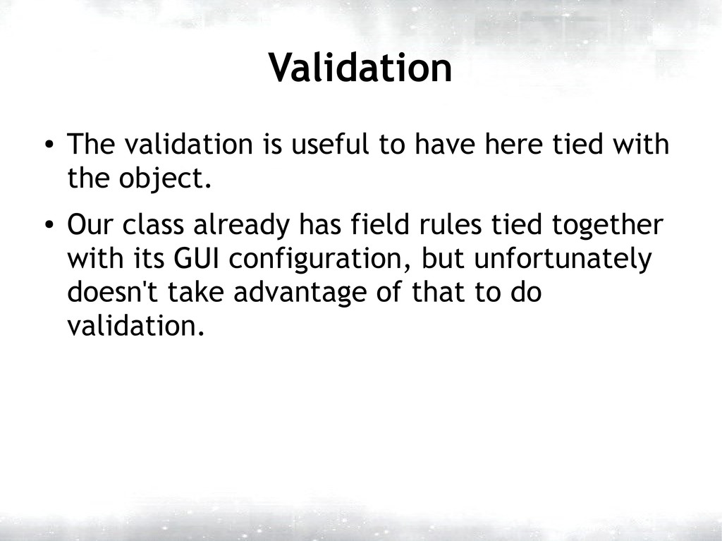 Validation ● The validation is useful to have h...