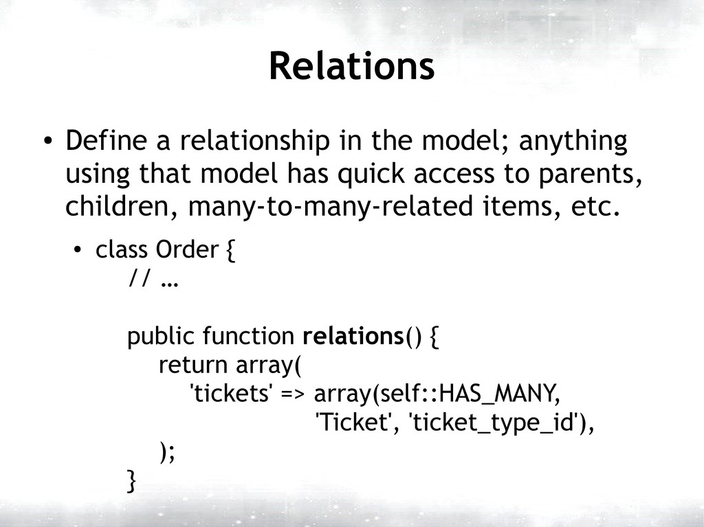 Relations ● Define a relationship in the model;...