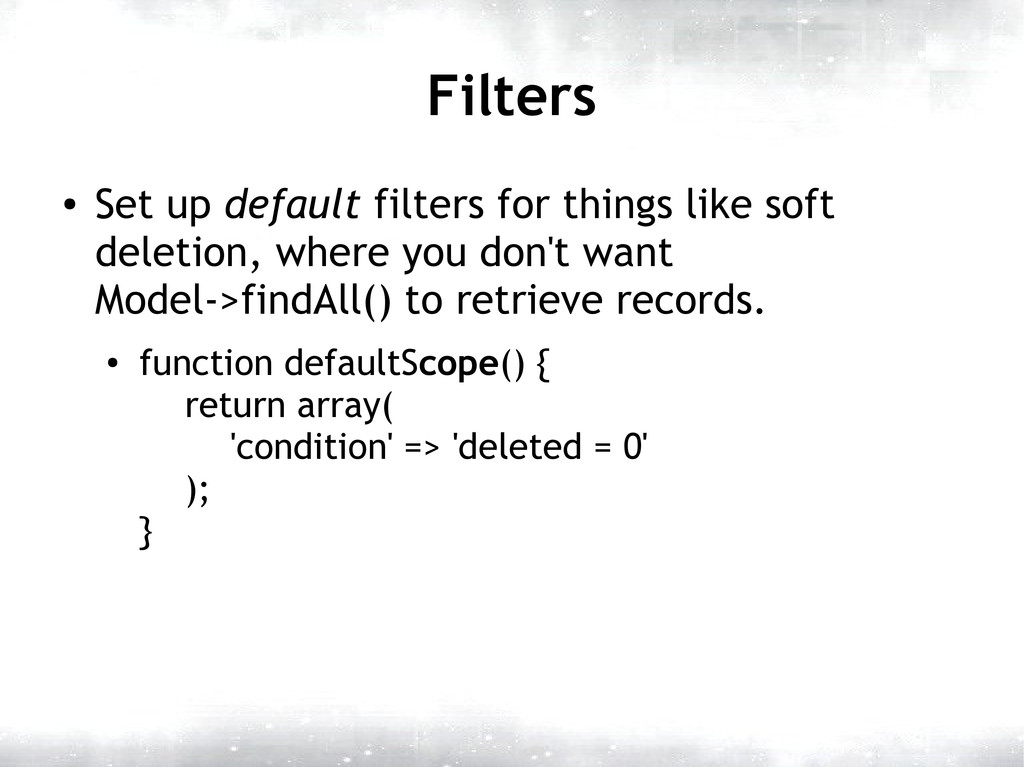 Filters ● Set up default filters for things lik...