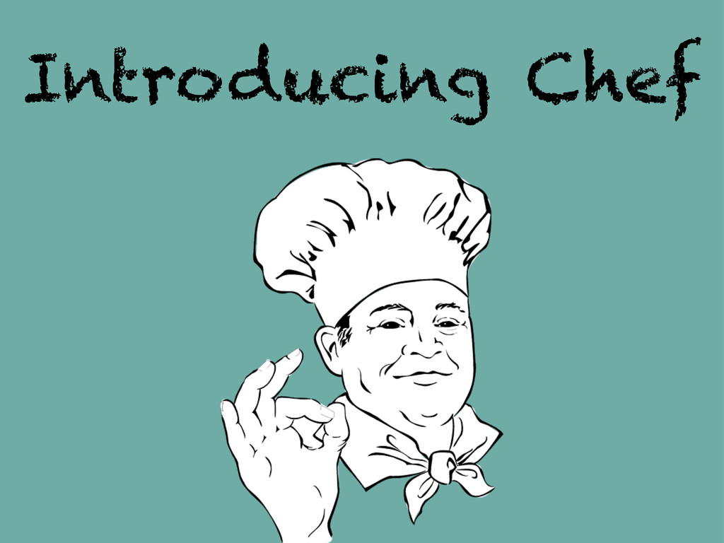 Introducing Chef