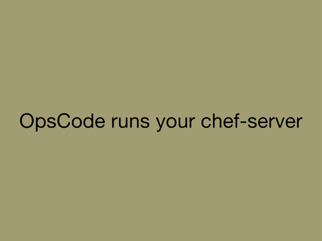 OpsCode runs your chef-server